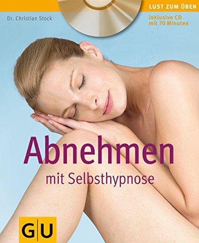 Abnehmen mit Selbsthypnose (mit Audio-CD) (GU Multimedia Körper, Geist & Seele)