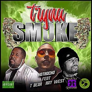 Tryna Smoke (feat. T Bear & Ray West)