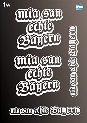 W.B.A. Aufkleber bayerische Sprüche weiß Glanz Set mia san echte Bayern
