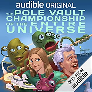 The Pole Vault Championship of the Entire Universe                   By:                                                                                                                                 Conor Lastowka                               Narrated by:                                                                                                                                 Eliza Skinner,                                                                                        Janet Varney,                                                                                        Al Yankovic,                   and others                 Length: 6 hrs and 16 mins     201 ratings     Overall 4.2