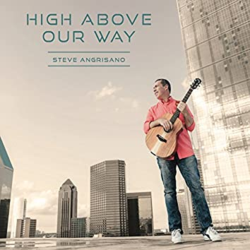 High Above Our Way