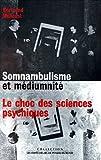 Somnambulisme et Médiumnité, tome 2 - Le choc des sciences psychiques