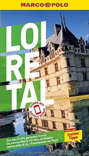 MARCO POLO Reiseführer Loire-Tal: Reisen mit Insider-Tipps. Inklusive kostenloser Touren-App