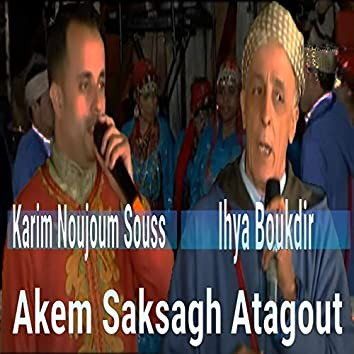 Akem Saksagh Atagout (with Ihya Boukdir)