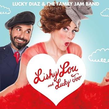 Lishy Lou and Lucky Too!