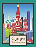 Cityscapes Colouring Book: Cities of the World