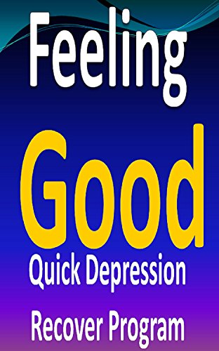 Feeling Good: immediate Depression, Anxiety & Stress Recovery Program. eBook and...