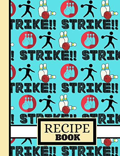 (RECIPE BOOK): 'Strike' Ten Pin Bowling Figure Pattern Cooking Gift: Bowling Recipe Book for men, Women, Adults, Teens