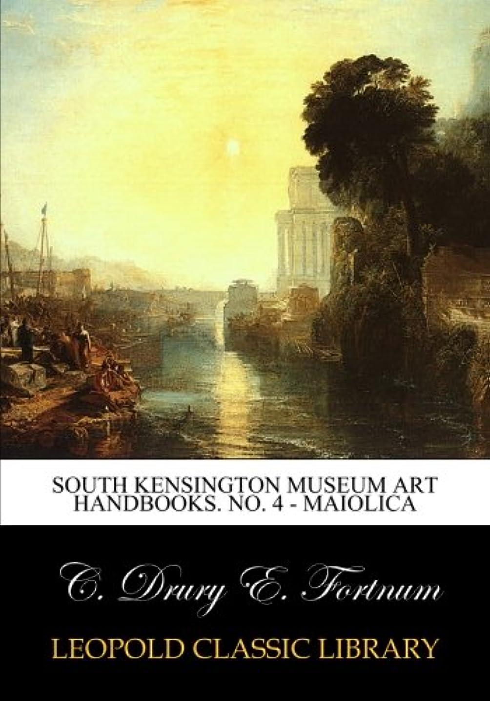 思慮のないベーカリーカバレッジSouth Kensington museum art handbooks. No. 4 - Maiolica