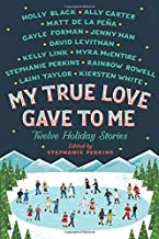 My True Love Gave to Me: Twelve Holiday Stories Hardcover – October 14, 2014