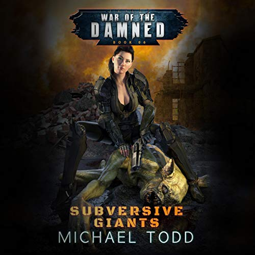 Subversive Giants: War of the Damned, Book 6