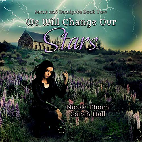 We Will Change Our Stars     Seers and Demigods, Book 2              By:                                                                                                                                 Nicole Thorn,                                                                                        Sarah Hall                               Narrated by:                                                                                                                                 Jasmine Paige Moore                      Length: 10 hrs and 31 mins     Not rated yet     Overall 0.0