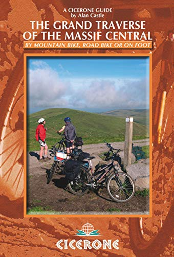 The Grand Traverse of the Massif Central: by mountain bike, road bike or on foot (Cicerone Guides) (English Edition)