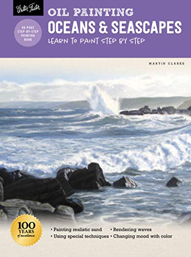 Oil Painting: Oceans & Seascapes: Learn to paint step by step (How to Draw & Paint)