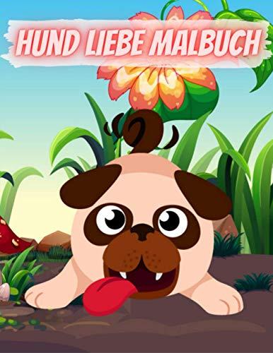 Hund Liebe Malbuch: Hundeliebhabergeschenke für Kleinkinder, Kinder im Alter von 4 bis 8 Jahren, Mädchen im Alter von 8 bis 12 Jahren oder Malbuch zum Entspannen bei Tieren zum Geburtstag (Band 9)
