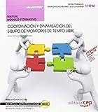Manual. Coordinación y dinamización del equipo de monitores de tiempo libre (MF1870_3). Certificados de Profesionalidad. Dirección y coordinación de ... de tiempo libre infantil y juvenil (SSCB0211)