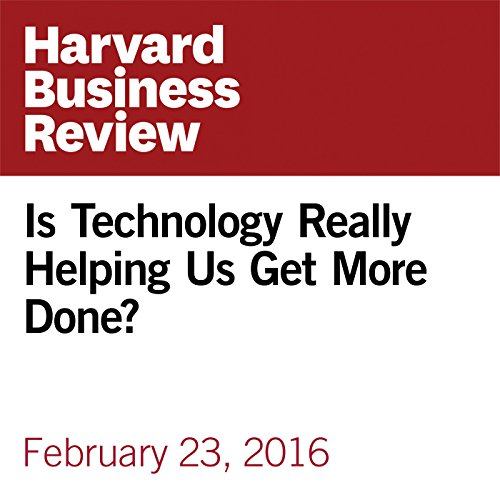 Is Technology Really Helping Us Get More Done? copertina