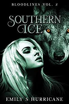 Southern Ice: Bloodlines Vol. 2 by [Emily S Hurricane]