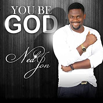 You Be God