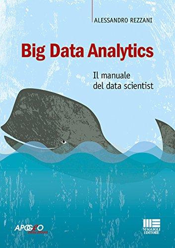 Big Data Analytics. Il manuale del data scientist