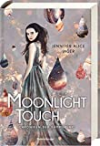 Chroniken der Dämmerung, Band 1: Moonlight Touch von Jennifer Alice Jager