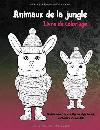 Animaux de la jungle - Livre de coloriage - Modèles avec des motifs de style henné, cachemire et mandala