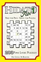 Hidato Fun 1: 203 Pure Logic Puzzles