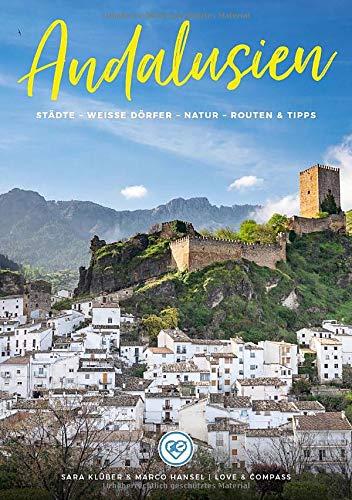 Andalusien Insider Reiseführer: Städte, weisse Dörfer, Natur, Reise-Routen, Sehenswürdigkeiten, Strände und wichtige Reisetipps I mit Blick ins Buch