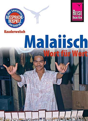 Reise Know-How Sprachführer Malaiisch - Wort für Wort: Kauderwelsch-Band 26