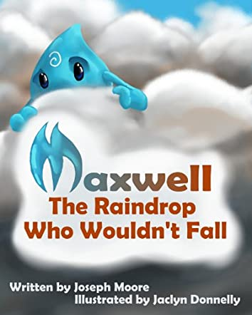 Maxwell, the Raindrop Who Wouldn't Fall