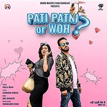 Pati Patni or Woh?