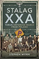 Stalag Xxa and the Enforced March from Poland