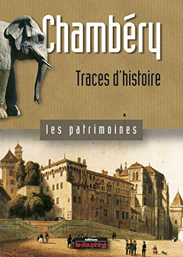 Chambéry: Traces d'histoire