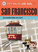 City Walks with Kids San Francisco: 50 Adventures on Foot