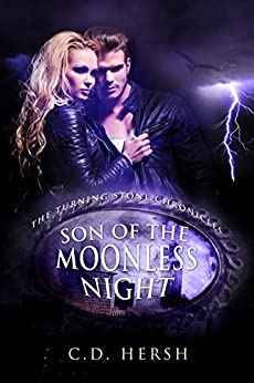 Son of the Moonless Night (The Turning Stone Chronicles Book 3) by [C.D. Hersh]