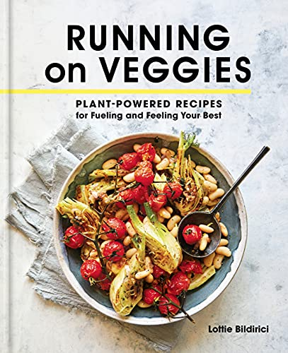 Compare Textbook Prices for Running on Veggies: Plant-Powered Recipes for Fueling and Feeling Your Best Illustrated Edition ISBN 9780593231715 by Bildirici, Lottie