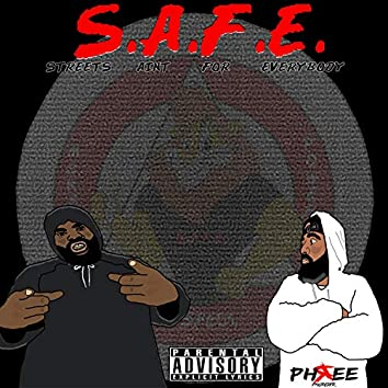 Streets Ain't for Everybody (S.A.F.E.)