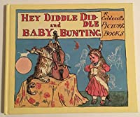 Hey Diddle Diddle and Baby Bunting (The Randolph Caldecott series)