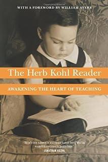 The Herb Kohl Reader: Awakening the Heart of Teaching