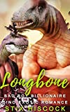 Longbone: Bad Boy Billionaire Dino Exotic Romance