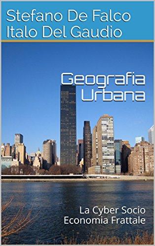 Geografia Urbana: La Cyber Socio Economia Frattale