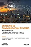 Enabling 5G Communication Systems to Support Vertical Industries (Wiley - IEEE)