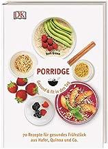 Porridge: Gesund & fit in den Tag. 70 Rezepte für g