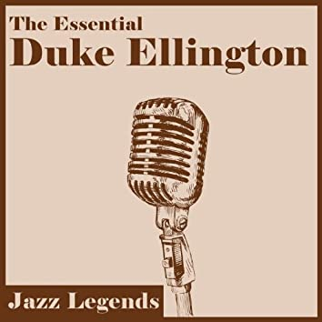 Jazz Legends: The Essential Duke Ellington