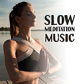 Slow Meditation Music – Healing Natural Sounds, Meditation 2017, Yoga Music, Calm of Mind