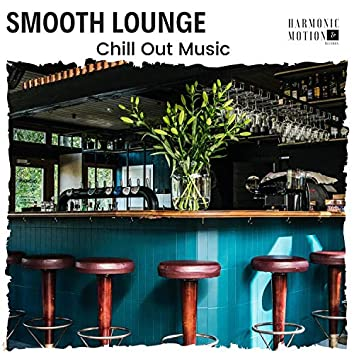 Smooth Lounge - Chill Out Music