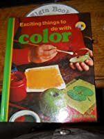 Exciting Things to Do With Color (Look and Make Books) 0397317425 Book Cover