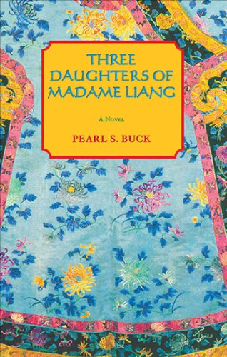 Three Daughters of Madame Liang (Oriental Novels of Pearl S. Buck, Band 4)