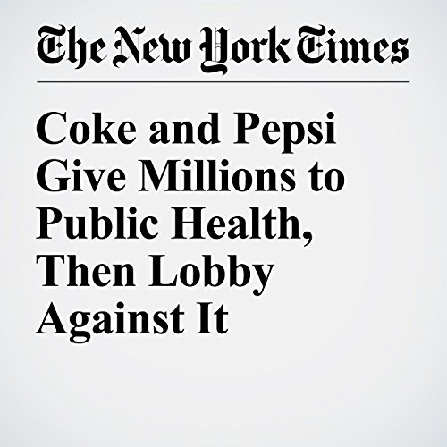 Coke and Pepsi Give Millions to Public Health, Then Lobby Against It audiobook cover art