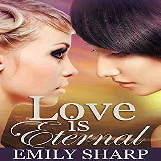 Love Is Eternal     A Lesbian Romance              By:                                                                                                                                 Emily Sharp                               Narrated by:                                                                                                                                 Lori Prince                      Length: 5 hrs and 15 mins     36 ratings     Overall 4.4